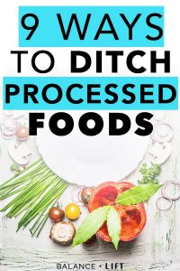 Ditch processed foods to help your body heal from any illnesses that you may be having. Check out the 9 ways I'm ditching processed foods forever.