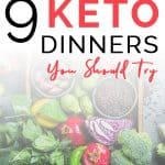 Check out these 9 quick and easy keto dinners. Try them out and see which one becomes a favorite (if not all of them)