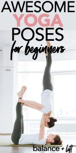 15 awesome yoga poses for beginners  balance  lift