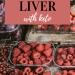 raspberries to help reverse fatty liver