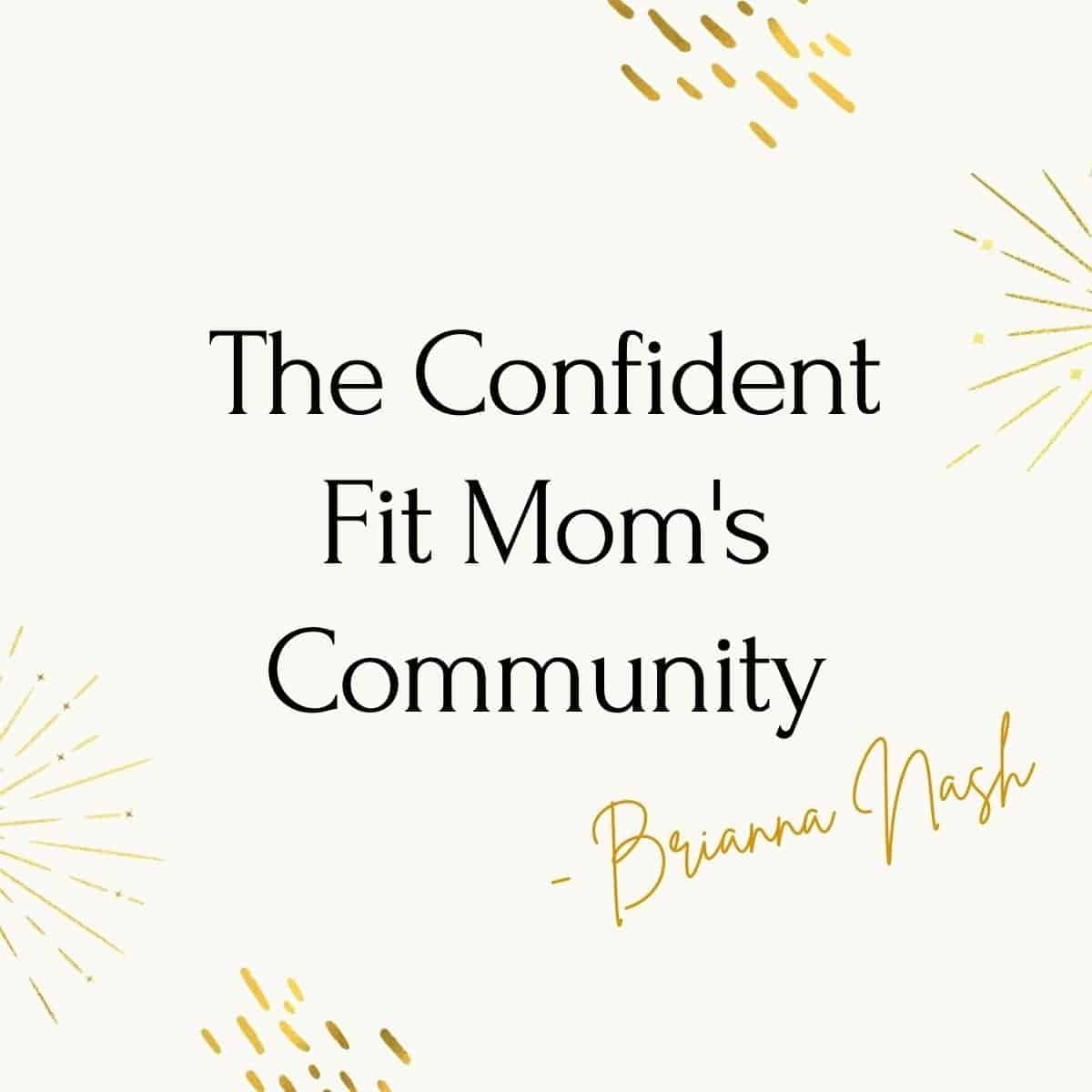 "image text ""the confident fit mom's community"""